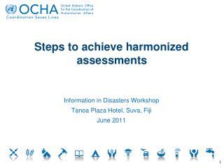 Steps to achieve harmonized assessments