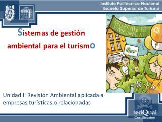 Unidad II Revisi�n Ambiental aplicada a  empresas tur�sticas o relacionadas