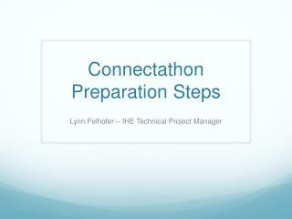 Connectathon  Preparation Steps