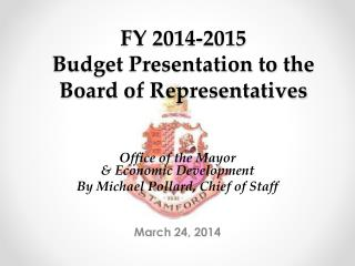 FY 2014-2015  Budget Presentation to the Board of Representatives