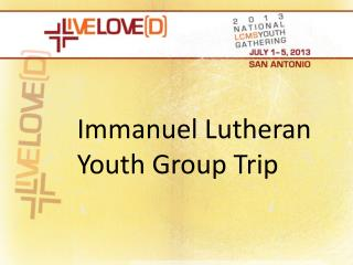 Immanuel Lutheran Youth Group Trip