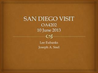 SAN DIEGO VISIT OA4202 10 June 2013