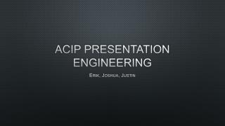 ACIP presentation Engineering