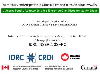 International Research Initiative on Adaptation to Climate  Change (IRIACC): IDRC, NSERC, SSHRC
