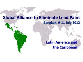Global Alliance to Eliminate Lead Paint Bangkok, 9-11 July 2012