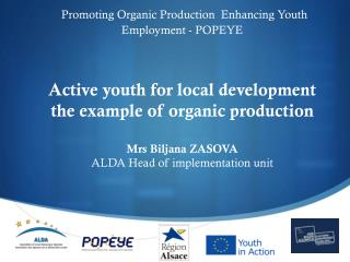 Promoting Organic  Production   Enhancing Youth Employment  - POPEYE Active youth for local development the  example of