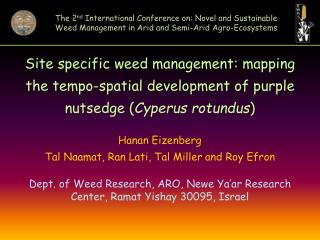 Site specific weed management: mapping the tempo-spatial development of purple nutsedge ( Cyperus rotundus ) Hanan Eize