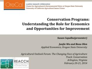 Conservation Programs:  Understanding the Role for Economics a nd Opportunities for Improvement