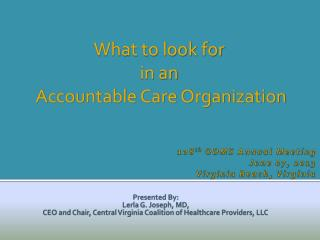 Presented By: Lerla  G. Joseph, MD, CEO and Chair, Central Virginia Coalition of Healthcare Providers, LLC