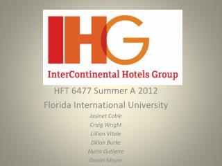 HFT 6477 Summer A 2012  Florida  International University Jasinet Coble Craig Wright Lillian  Vitale Dillon Burke Nuria
