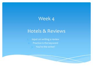 Week  4 Hotels & Reviews