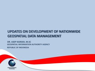 UPDATES ON DEVELOPMENT OF NATIONWIDE GEOSPATIAL DATA MANAGEMENT