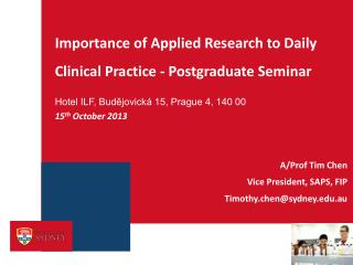 Importance of Applied Research to Daily Clinical Practice - Postgraduate Seminar