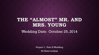 "The ""almost"" Mr. and Mrs. young"