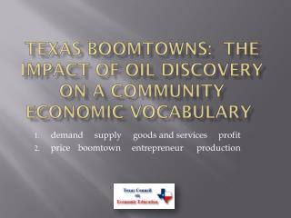 Texas Boomtowns:  the Impact of Oil Discovery on A Community   Economic Vocabulary
