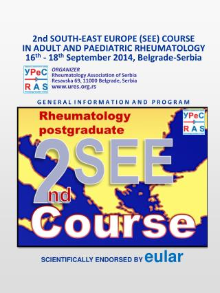 2nd SOUTH-EAST EUROPE (SEE) COURSE IN ADULT AND PAEDIATRIC RHEUMATOLOGY 16 th  - 18 th  September 2014, Belgrade-Serbia