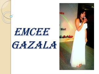EMCEE GAZALA