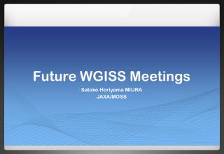 Future WGISS Meetings