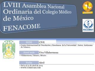 LVIII ASAMBLEA NACIONAL ORDINARIA  DEL COLEGIO MÉDICO DE MÉXICO  FENACOME