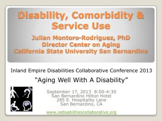 Disability, Comorbidity & Service Use Julian Montoro-Rodriguez, PhD Director Center on Aging California State Universit