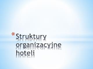 S truktury organizacyjne hoteli