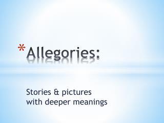 Allegories: