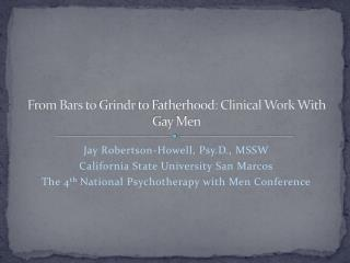 From Bars to  Grindr  to Fatherhood: Clinical Work With Gay Men