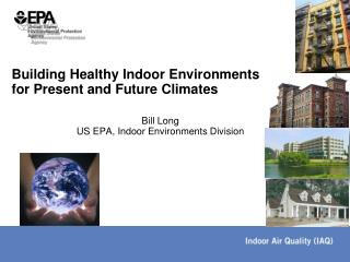 Building Healthy Indoor Environments for Present and Future Climates