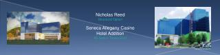 Nicholas Reed Structural Option Seneca Allegany Casino  Hotel Addition AE Senior Thesis 2013