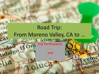 Road Trip:  From Moreno Valley, CA to …