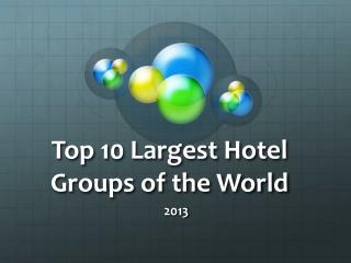 Top 10 Largest Hotel Groups of the World