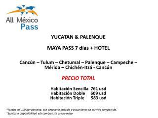 YUCATAN & PALENQUE MAYA PASS  7 días +  HOTEL Cancún – Tulum – Chetumal – Palenque – Campeche – Mérida – Chichén-Itzá -