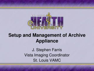 Setup and Management of Archive Appliance