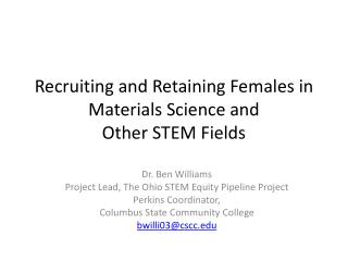 Recruiting and Retaining Females in Materials Science and  Other  STEM Fields