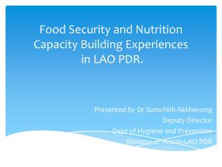 Food Security and Nutrition Capacity Building Experiences  in LAO PDR.