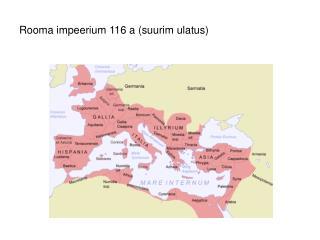 rooma impeerium 116 a suurim ulatus