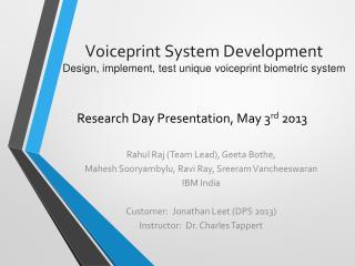 Voiceprint System Development Design, implement,  test unique  voiceprint biometric system
