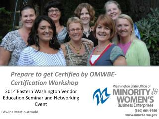 Prepare to get Certified by OMWBE- Certification Workshop