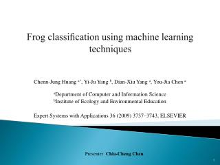 Frog classi?cation using machine learning  techniques