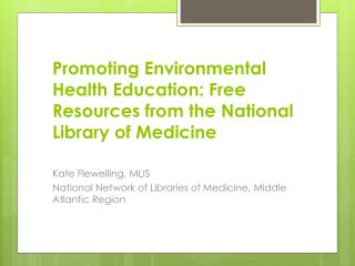 Promoting Environmental Health Education: Free Resources from the National Library of Medicine