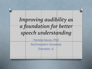 Improving audibility as a foundation for better speech  understanding
