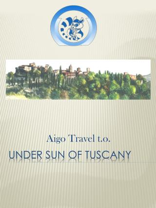 Under  sun of tuscany