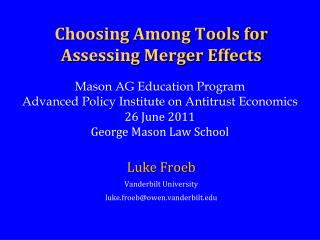 Choosing Among Tools for Assessing Merger Effects