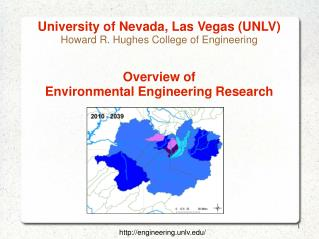 University of Nevada, Las Vegas (UNLV) Howard R. Hughes College of Engineering Overview of  Environmental Engineering