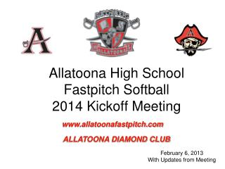 Allatoona High School Fastpitch Softball 2014 Kickoff Meeting