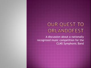 Our quest to Orlandofest