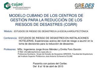 MODELO CUBANO DE LOS CENTROS DE GESTIÓN PARA LA REDUCCIÓN DE LOS RIESGOS DE DESASTRES (CGRR)