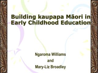 Building kaupapa Māori in Early Childhood Education