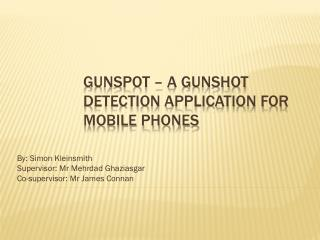 GunSpot – A gunshot detection application for mobile phones