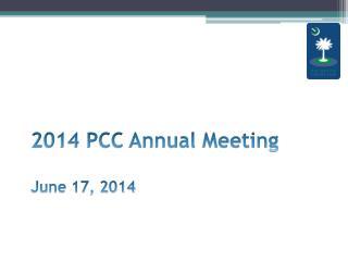 2014 PCC Annual Meeting June 17, 2014